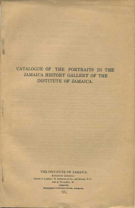 CUNDALL Frank Catalogue of the portraits in the Jamaica History Gallery of the Institute of Jamaica.