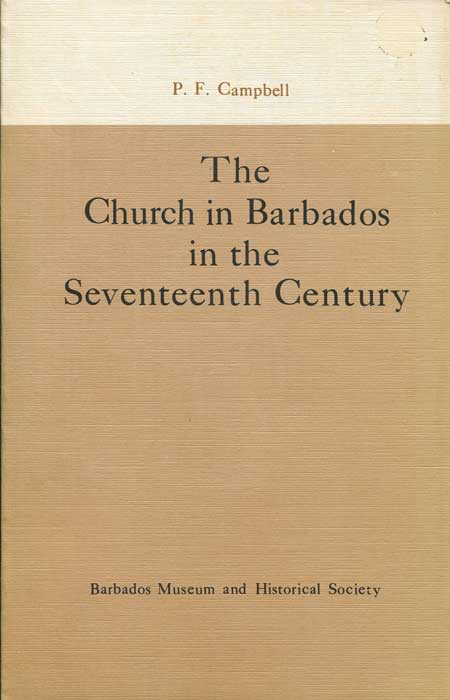 CAMPBELL P.F. The Church in Barbados in the Seventeenth Century