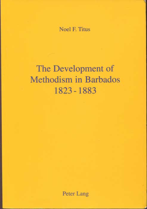 TITUS Noel Development of Methodism in Barbados 1823 - 1883