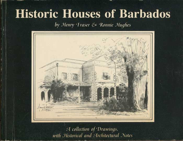 FRASER Henry and HUGHES Ronnie Historic Houses of Barbados