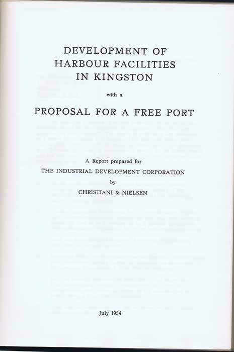 CHRISTIANI & NIELSEN Development of Harbour Facilities in Kingston with a proposal for a Free Port. - A report prepared for the Industrial Development Corporation