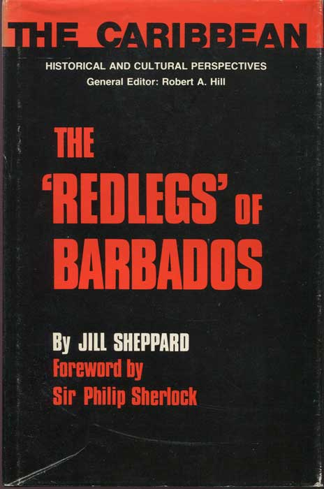 SHEPPARD Jill Red Legs of Barbados: Their Origins and History (the Caribbean, Historical and Cultural Perspectives)