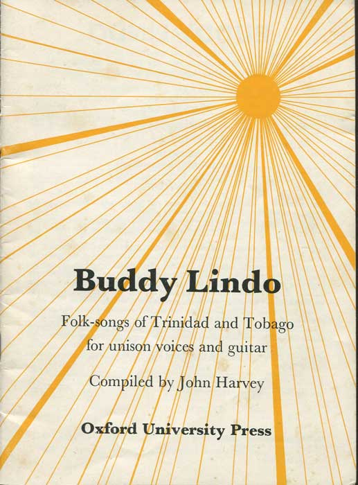 HARVEY John Buddy Lindo. Folk songs of Trinidad and Tobago for unison voices and guitar.