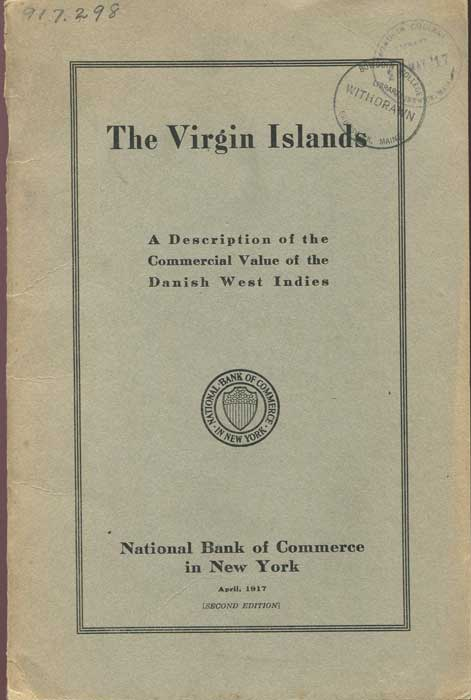 VIRGIN ISLANDS The Virgin Islands. A description of the commercial value of the Danish West Indies