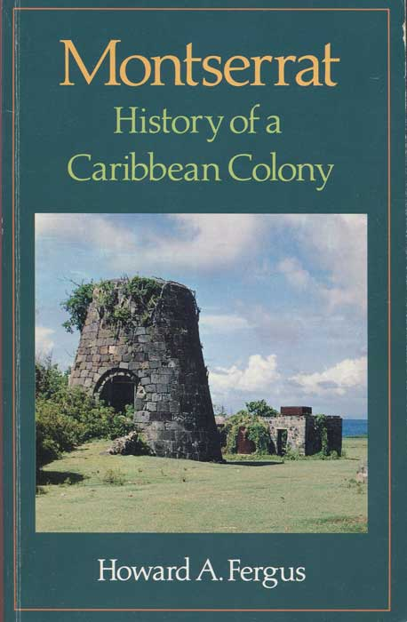 FERGUS Howard A. Montserrat. History of the Caribbean Colony