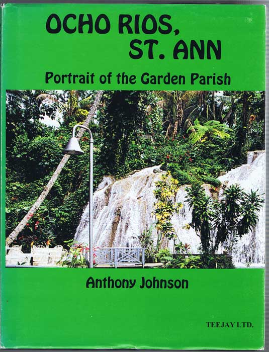 JOHNSON Anthony Ocho Rios, St. Ann-Portrait of the Garden Parish