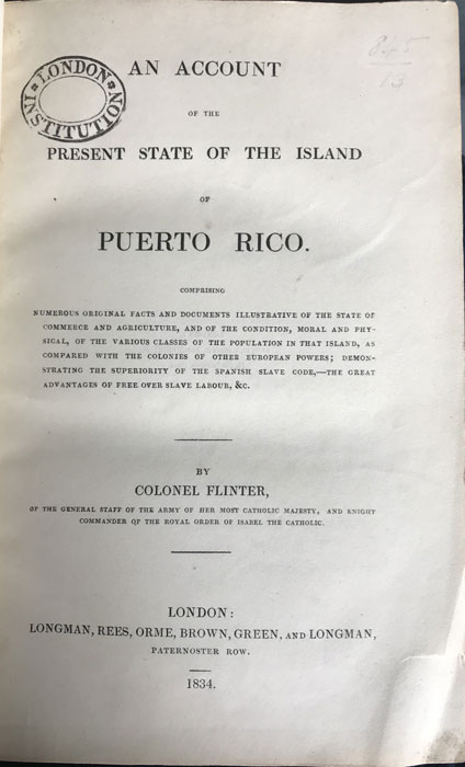 FLINTER Col. George D. An Account of the Present State of the Island of Puerto Rico