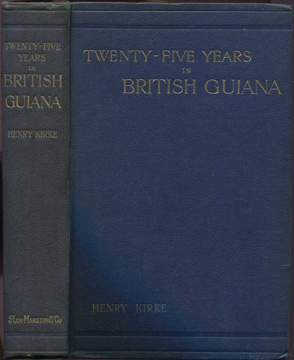 KIRKE Henry Twenty-five years in British Guiana.