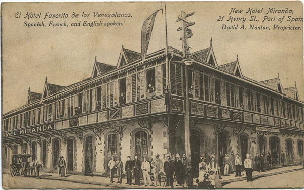 ANON New Hotel Miranda, 21 Henry St., Port of Spain. David A. Nanton, Proprietor. - El Hotel Favorito de los Venezolanos. Spanish, French and English spoken.