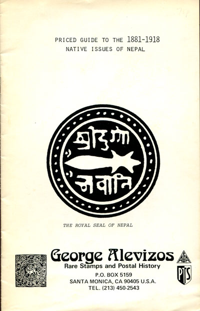 ALEVIZOS G. Priced guide to the 1881-1918 native issues of Nepal.