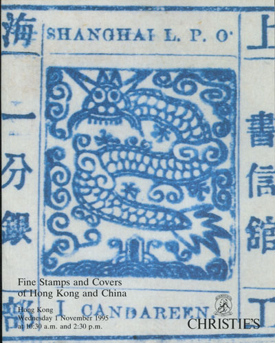 1995 (1 Nov) Fine stamps and covers of Hong Kong and China. - Featuring the collection of Hong Kong postal history formed by Robert Horley Taylor.