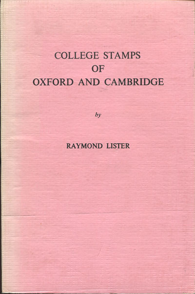 LISTER Raymond College stamps of Oxford and Cambridge.