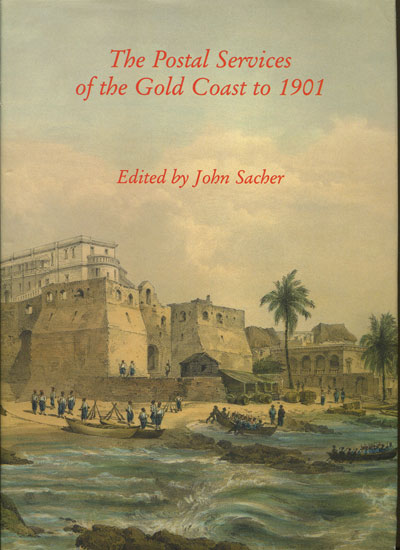 SACHER John and BEALE Phillip The Postal Services of the Gold Coast to 1901.