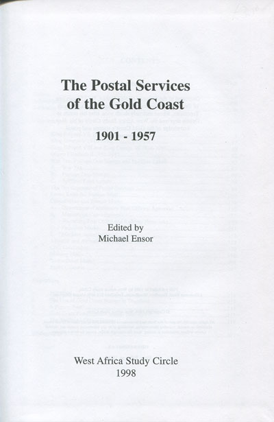 ENSOR Michael The Postal Services of the Gold Coast 1901-1957.