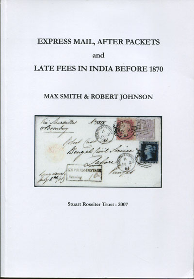 SMITH Max and JOHNSON Robert Express Mail, after packets and late fees in India before 1870.