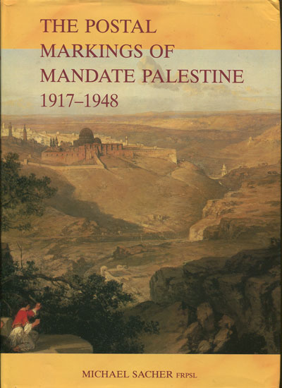 SACHER Michael The Postal Markings of Mandate Palestine 1917-1948