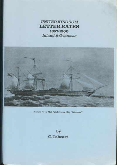 TABEART Colin United Kingdom Letter Rates 1657-1900 - Inland and Overseas.