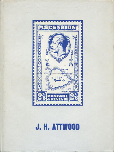 ATTWOOD J.H. Ascension. The stamps and postal history.