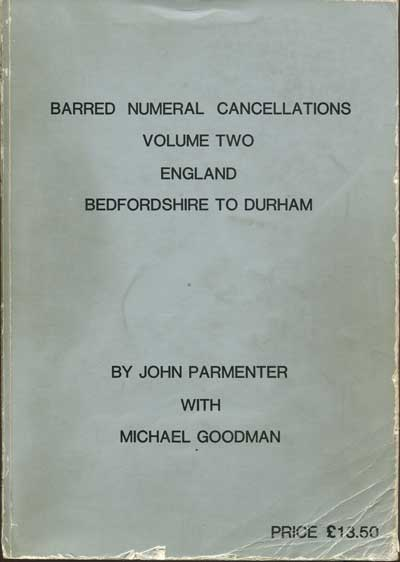 PARMENTER John Barred Numeral Cancellations. Volume Two. England Bedfordshire to Durham.