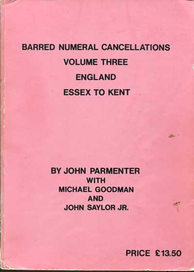PARMENTER John Barred Numeral Cancellations. Volume Three. England. Essex to Kent.
