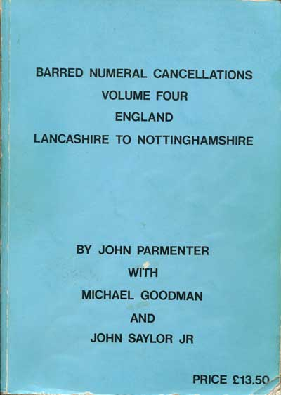PARMENTER John Barred Numeral Cancellations. Volume Four. England. Lancashire to Nottinghamshire.