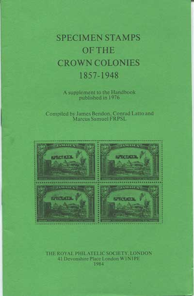 SAMUEL Marcus Specimen stamps of the Crown Colonies 1857-1948. - Supplement by James Bendon, Conrad Latto and Marcus Samuel.