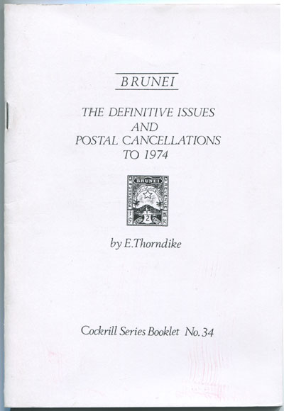 THORNDIKE E. Brunei. The definitive issues and postal cancellations to 1974.