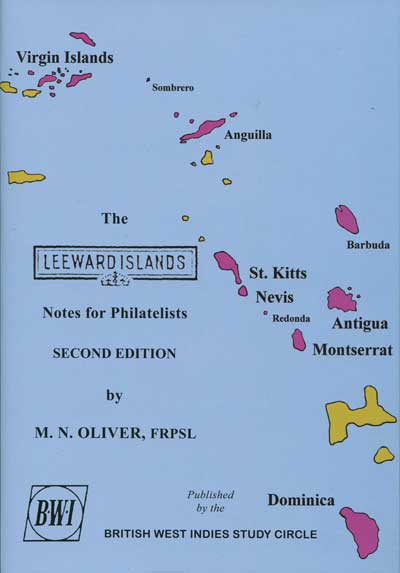 OLIVER M.N. The Leeward Islands. Notes for Philatelists.