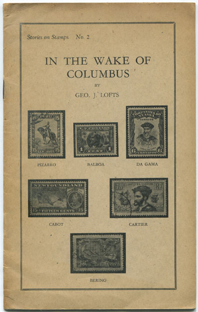 LOFTS Geo J. In the Wake of Columbus. - Stories on Stamps No 2