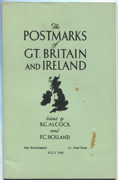 ALCOCK R.C. Eighth supplement to our standard work:  The Postmarks of Great Britain and Ireland.
