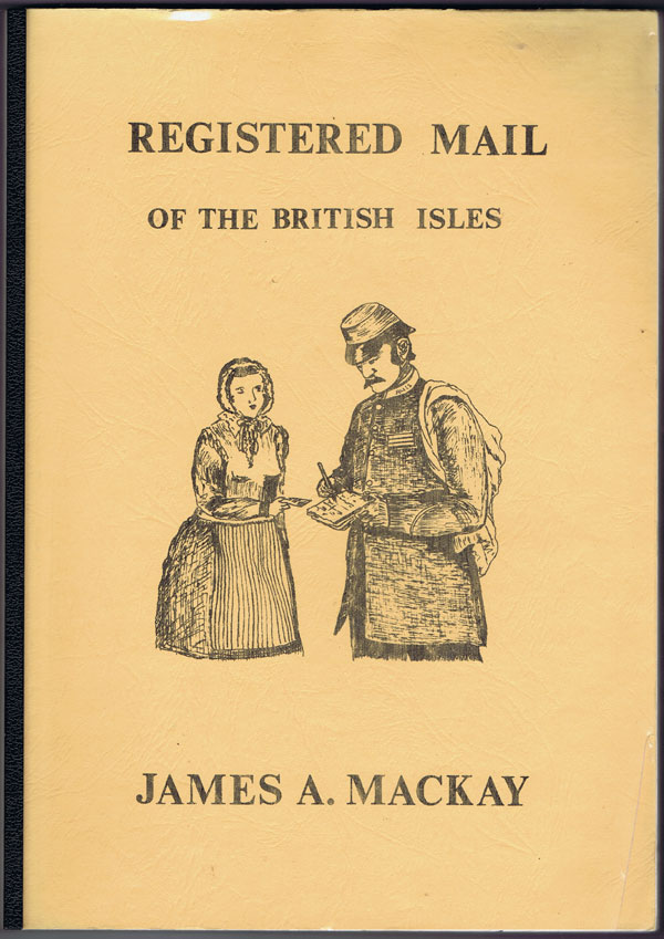 MACKAY James A. Registered Mail of the British Isles.
