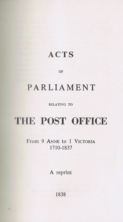 POST OFFICE Acts of Parliament relating to the Post Office. - From 9 Anne to 1 Victoria.