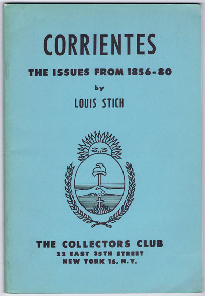 STICH Louis Corrientes. The issues from 1856-80.