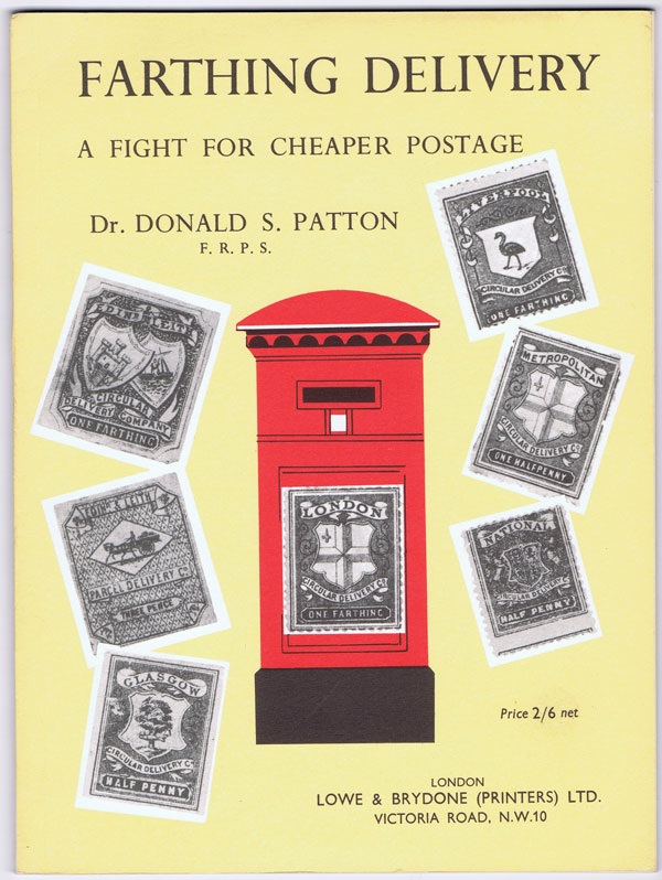 PATTON Dr Donald S. Farthing Delivery. A Fight for Cheaper Postage.