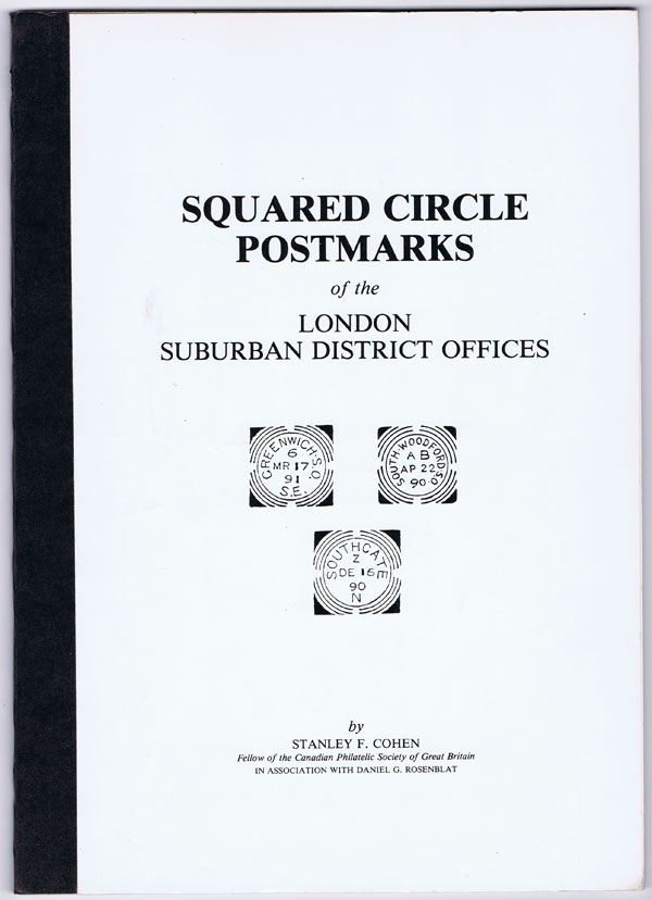 COHEN S.F. Squared Circle Postmarks of the London Suburban District Offices.