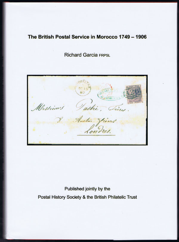 GARCIA Richard The British Postal Service in Morocco, 1749 – 1906.