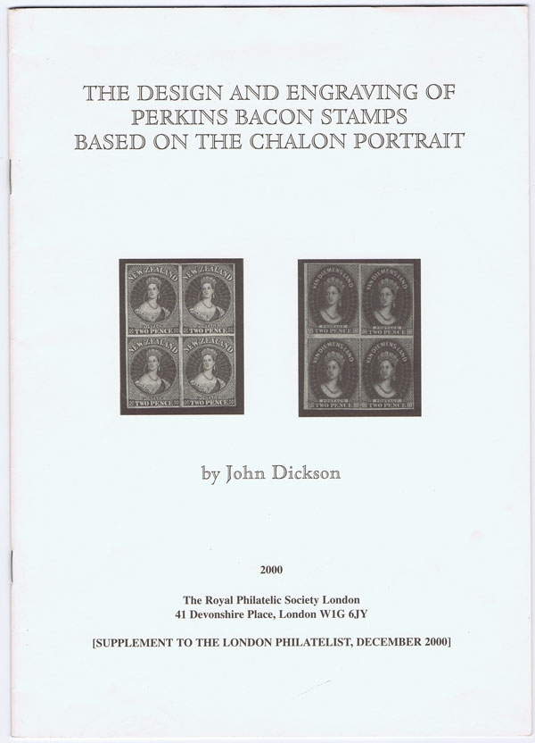 DICKSON John The Design and Engraving of Perkins Bacon stamps based on the Chalon Portrait.