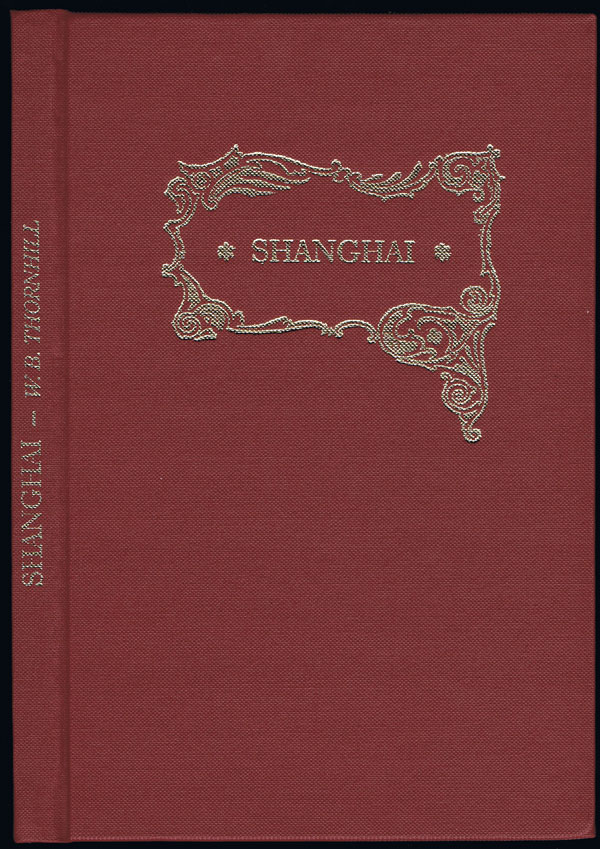 THORNHILL W.B. Shanghai with Notes and Publishers Prices.