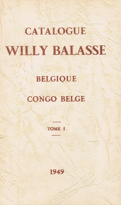 BALASSE Willy Catalogue Willy Balasse des Timbres de Belique et du Congu Belgique. - Tome 1.