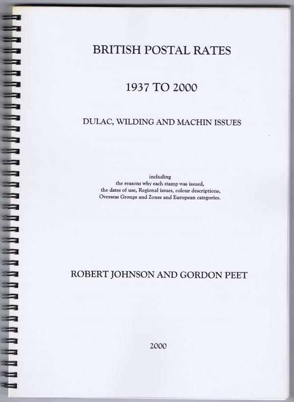 JOHNSON Robert and PEET Gordon British Postal Rates 1937 to 2000. - Dulac, Wilding and Machin Issues.