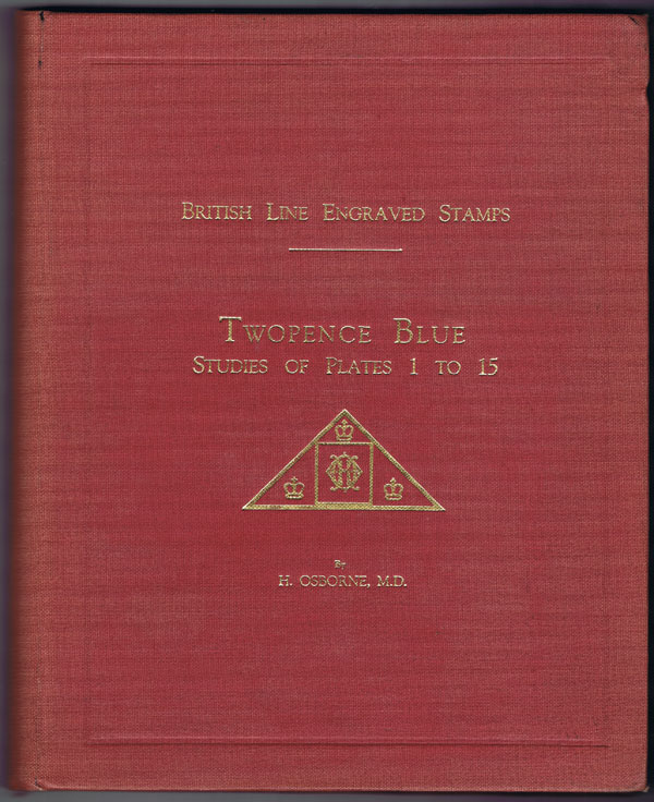OSBORNE H. British Line Engraved Stamps - Twopence Blue: Studies of Plates 1 to 15.