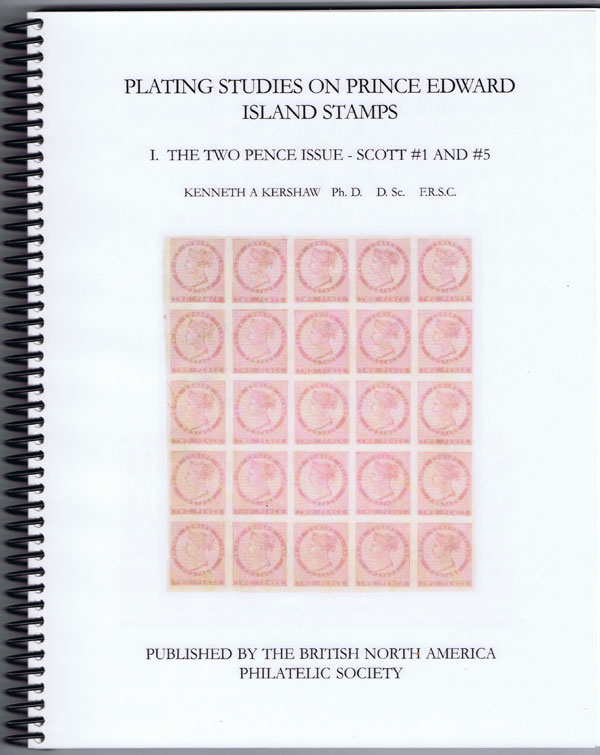 KERSHAW Kenneth A. Plating Studies on Prince Edward Island Stamps I. The Two Pence Issue -- Scott #1 and #5