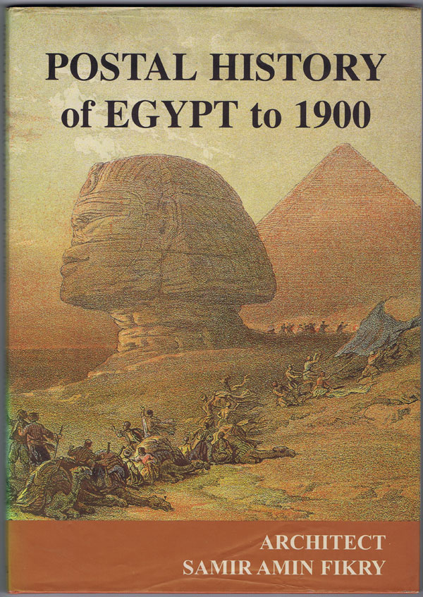 FIKRY Samir Amin Postal History of Egypt to 1900.