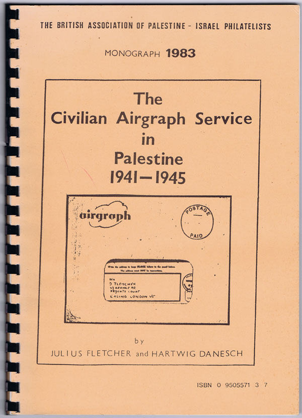 FLETCHER Julius and Danesch Hartwig The Civilian Airgraph Service in Palestine 1941-1945