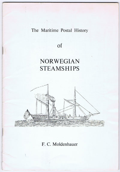 MOLDENHAUER F.C. The Maritime Postal History of Norwegian Steamships.