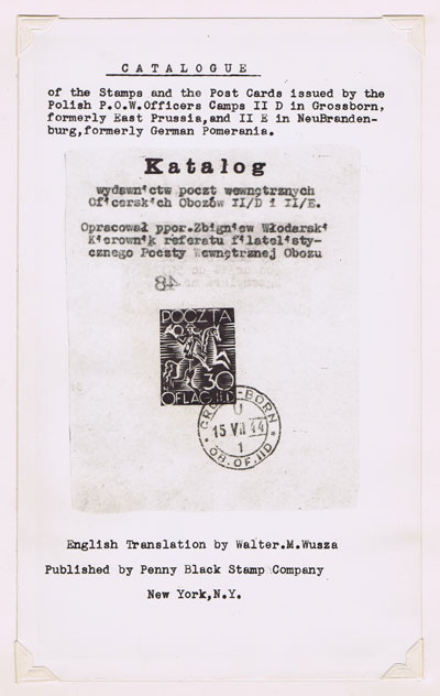 WUSZA Walter M. Catalogue of the stamps and the post cards issued by the Polish P.O.W. Officers Camps II D in Groosborn, - formerly East Prussia and II E in NeuBrandenburg, formerly German Pomerania.