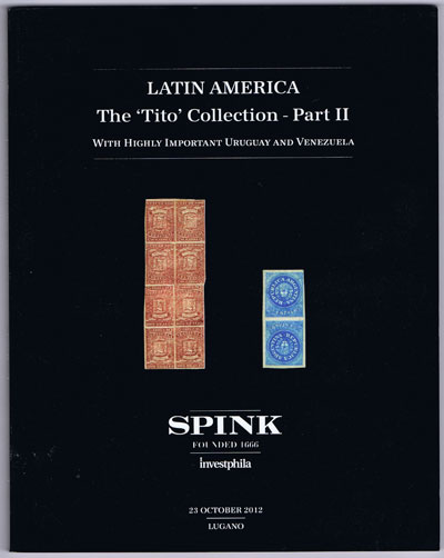 2012 (23 Oct) Latin America. The Tito Collection - Part II. With highly important Uruguay and Venezuela.