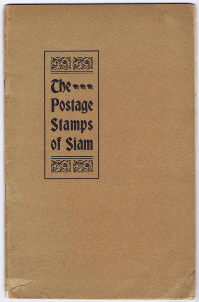 HOLLAND Alex. The postage stamps of Siam. - With special reference to the issues of 1889-1900.
