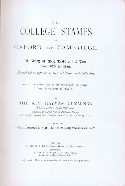 CUMMINGS Rev H. The College Stamps of Oxford and Cambridge. - A study of their history and use from 1870 to 1886.