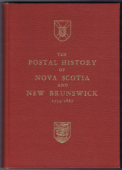 JEPHCOTT C.M. and GREENE V.G. & YOUNG J.H.M. The Postal History of Nova Scotia and New Brunswick 1754-1867.